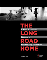 The Long Road Home: A Study of Children Stranded in New York City Foster Care