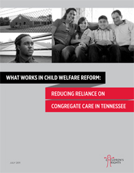 What Works in Child Welfare Reform: Reducing Reliance on Congregate Care in Tennessee