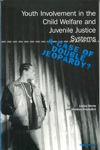 A Case of Double Jeopardy? Youth Involvement in the Child Welfare and Juvenile Justice Systems (executive summary, 2004)