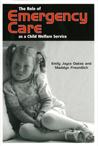 The Role of Emergency Care as a Child Welfare Service (Executive Summary, 2005)