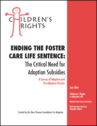 Ending the Foster Care Life Sentence: The Critical Need for Adoption Subsidies (2006)