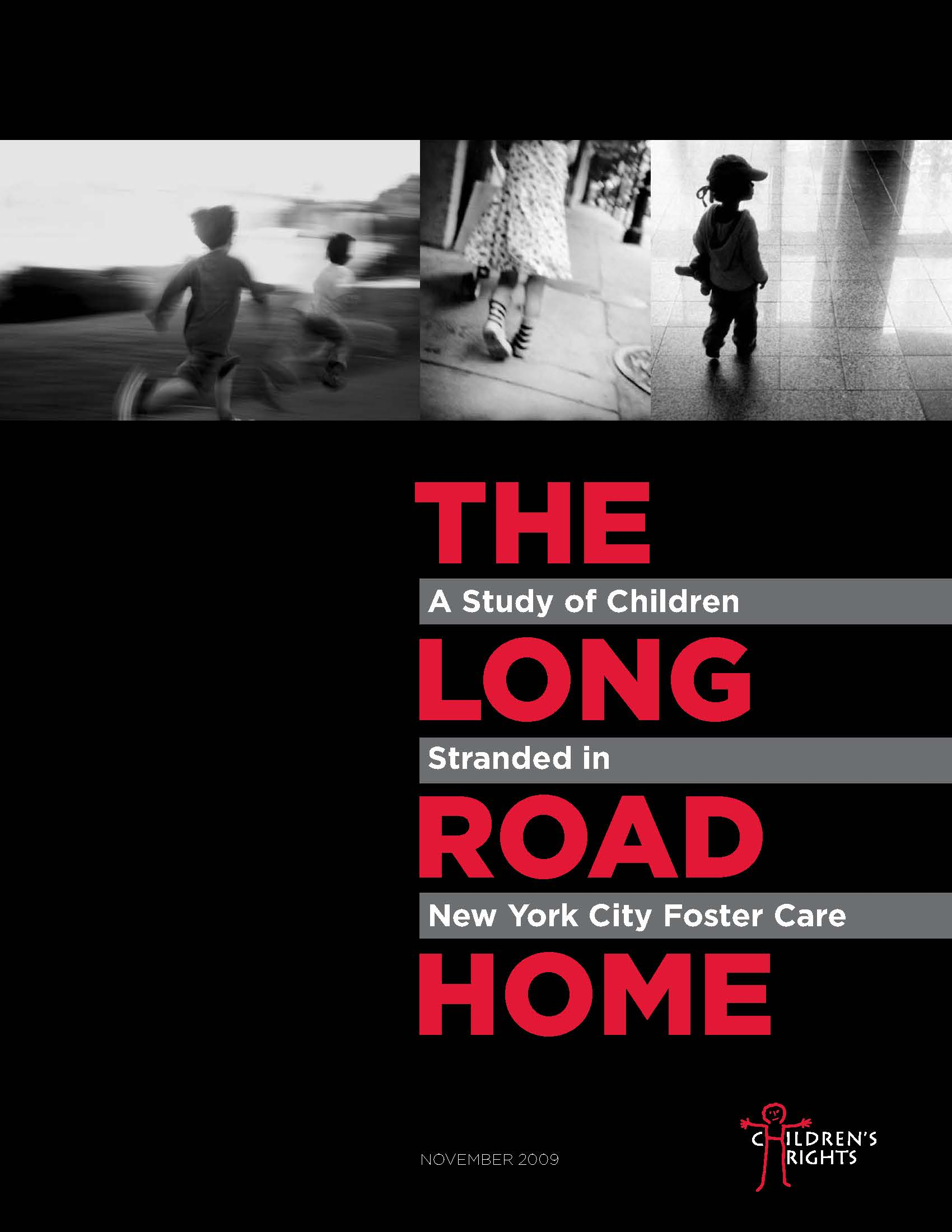 The Long Road Home: A Study of Children Stranded in New York City Foster Care (2009)