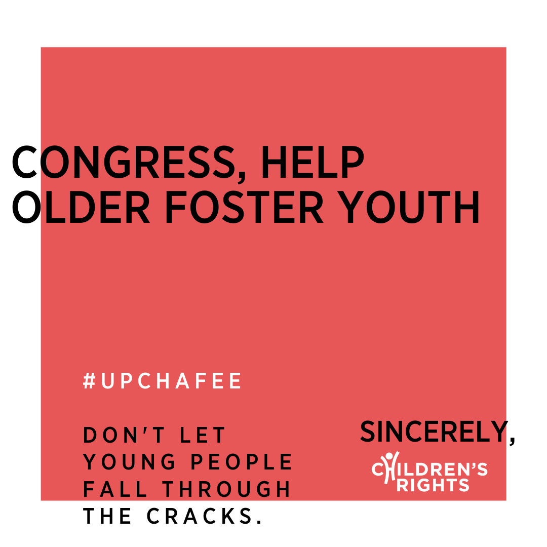 Children's Rights Urges Congress to Help Older Foster Youth