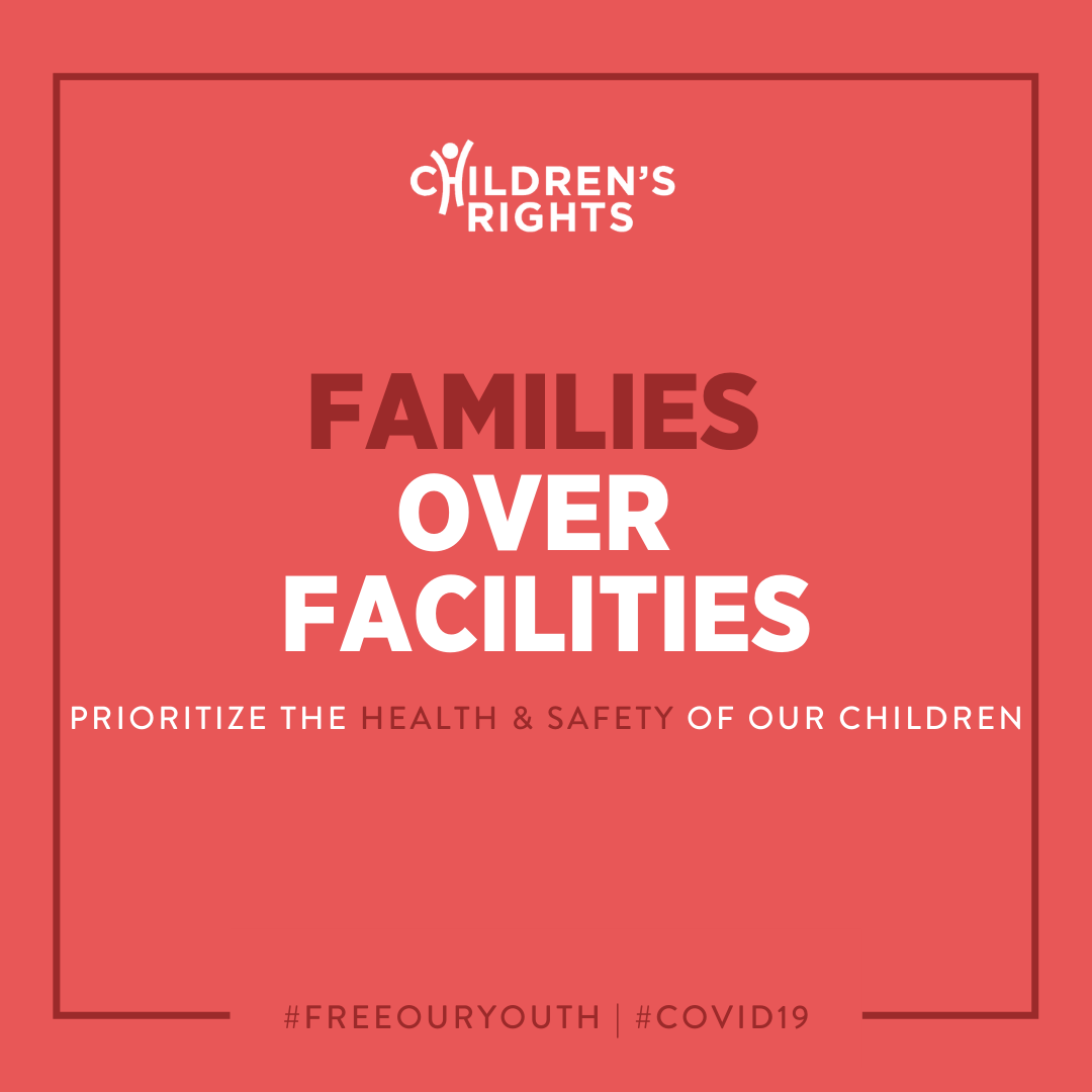 Families Over Facilities: Prioritize the Health & Safety of Our Children