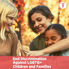 End Discrimination Against LGBTQ+ Children and Families