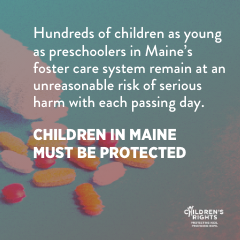 Maine fails to look out for children while on psychotropic drugs