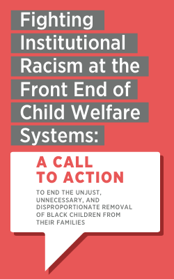Fighting Institutional Racism at the Front End of Child Welfare